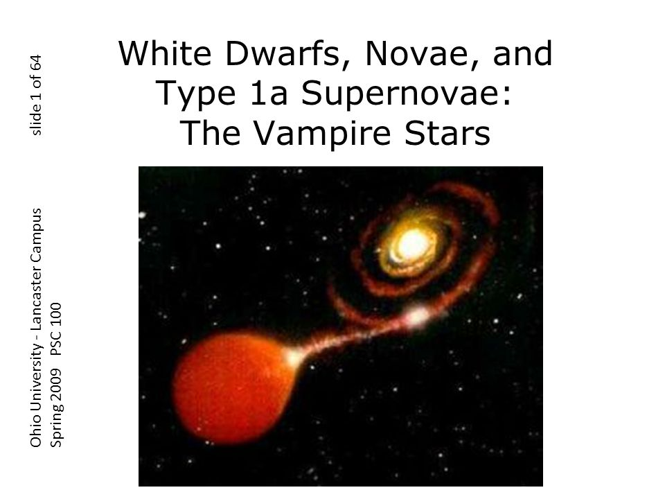 White Dwarfs ~Twice the size of the earth.