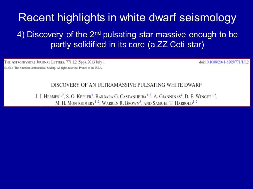 Recent highlights in white dwarf seismology 4) Discovery of the 2 nd pulsating star massive enough to be partly solidified in its core (a ZZ Ceti star