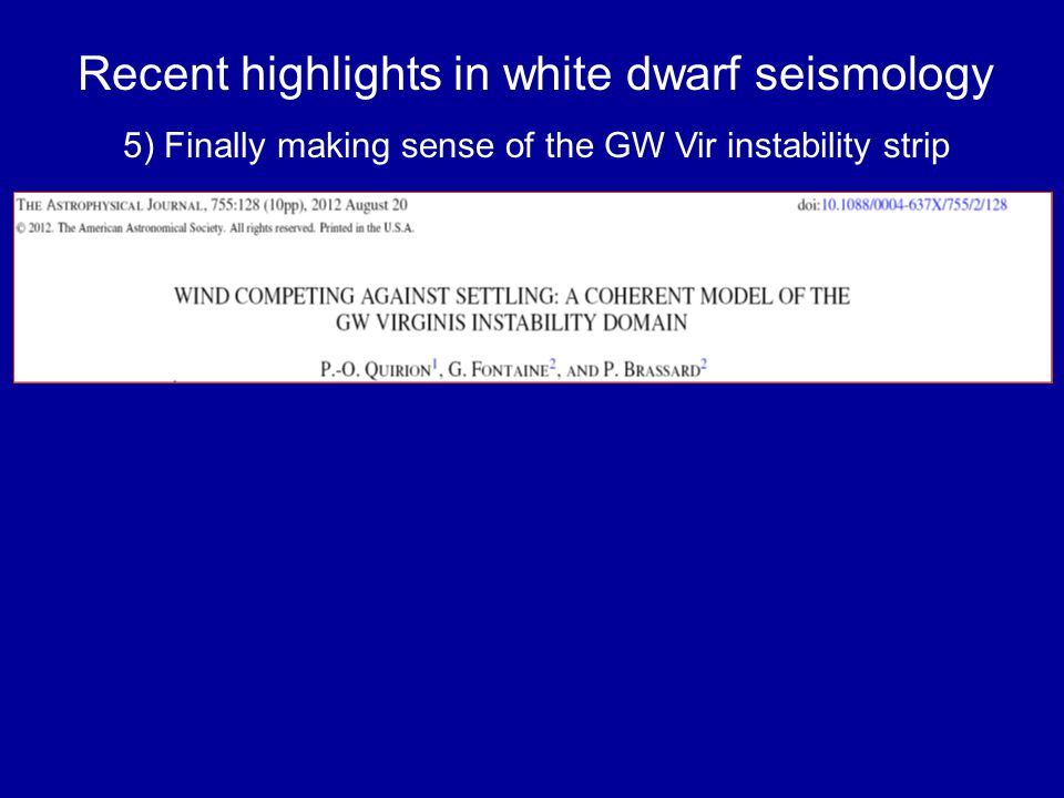 Recent highlights in white dwarf seismology 5) Finally making sense of the GW Vir instability strip