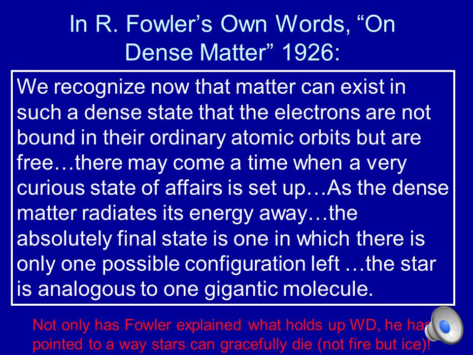 Retired Stars or What to do With the Stellar Corpse The degenerate electrons in a white dwarf are moving very fast but the laws of quantum mechanics prevent them from losing or conducting away energy.