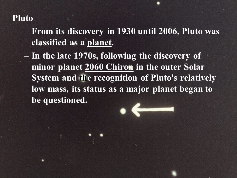 Pluto In the late 20th and early 21st centuries, while searching for more TNO, Mike Brown discovered in the outer Solar System, an object which he finally called: Eris in 2005, which is 27% more massive than Pluto.