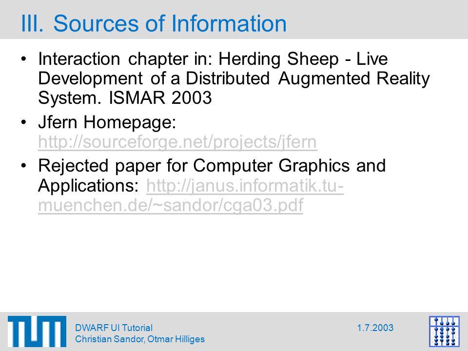 1.7.2003DWARF UI Tutorial Christian Sandor, Otmar Hilliges III.