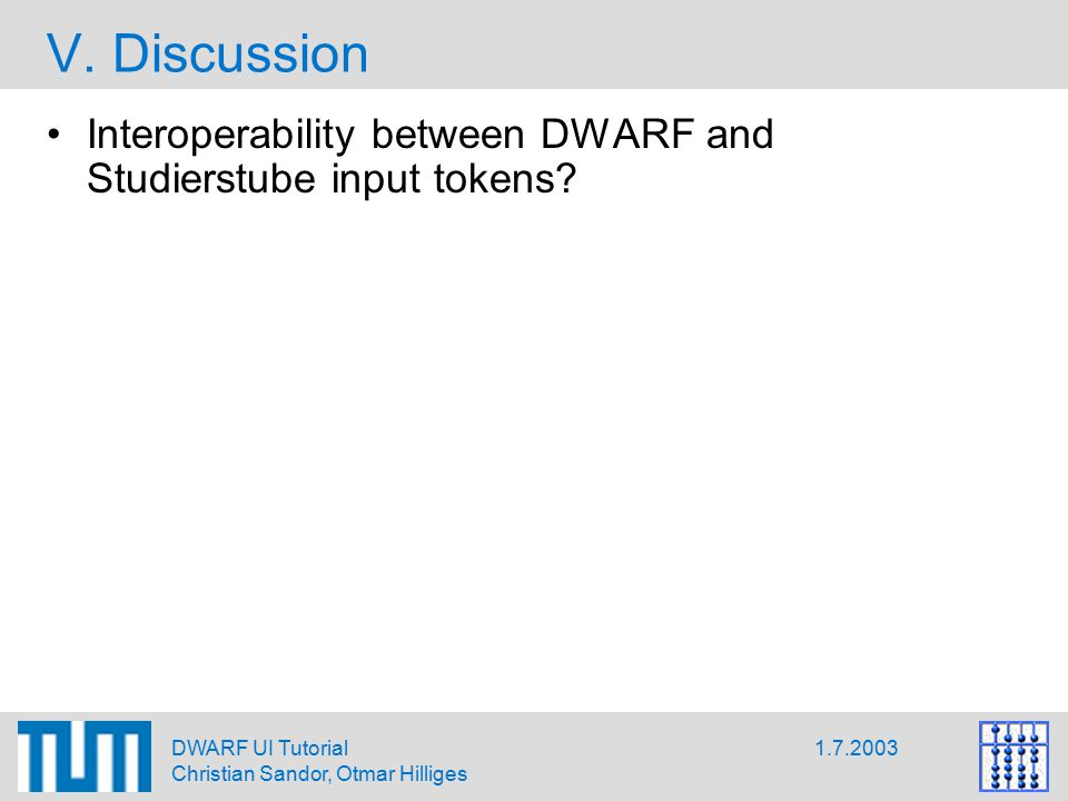 1.7.2003DWARF UI Tutorial Christian Sandor, Otmar Hilliges V.