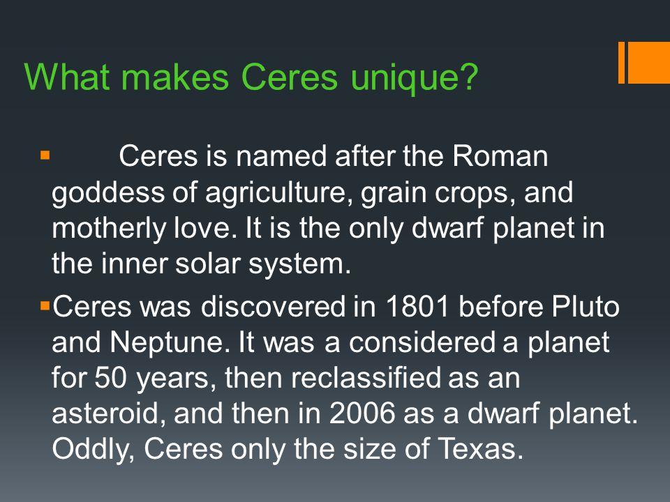 What makes Ceres unique.