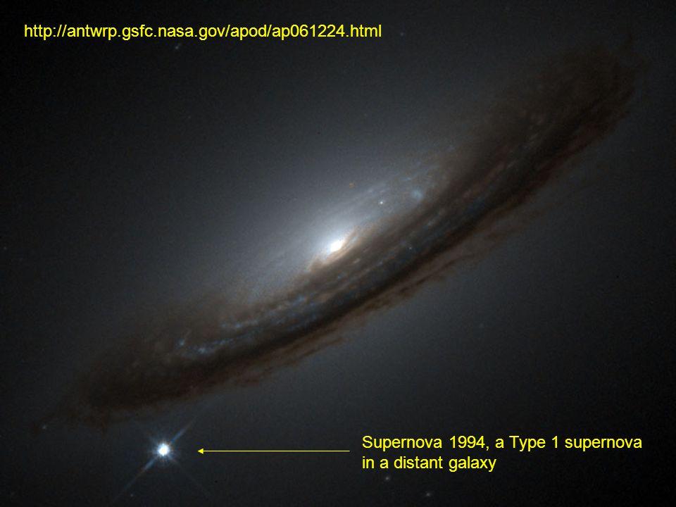 http://antwrp.gsfc.nasa.gov/apod/ap061224.html Supernova 1994, a Type 1 supernova in a distant galaxy