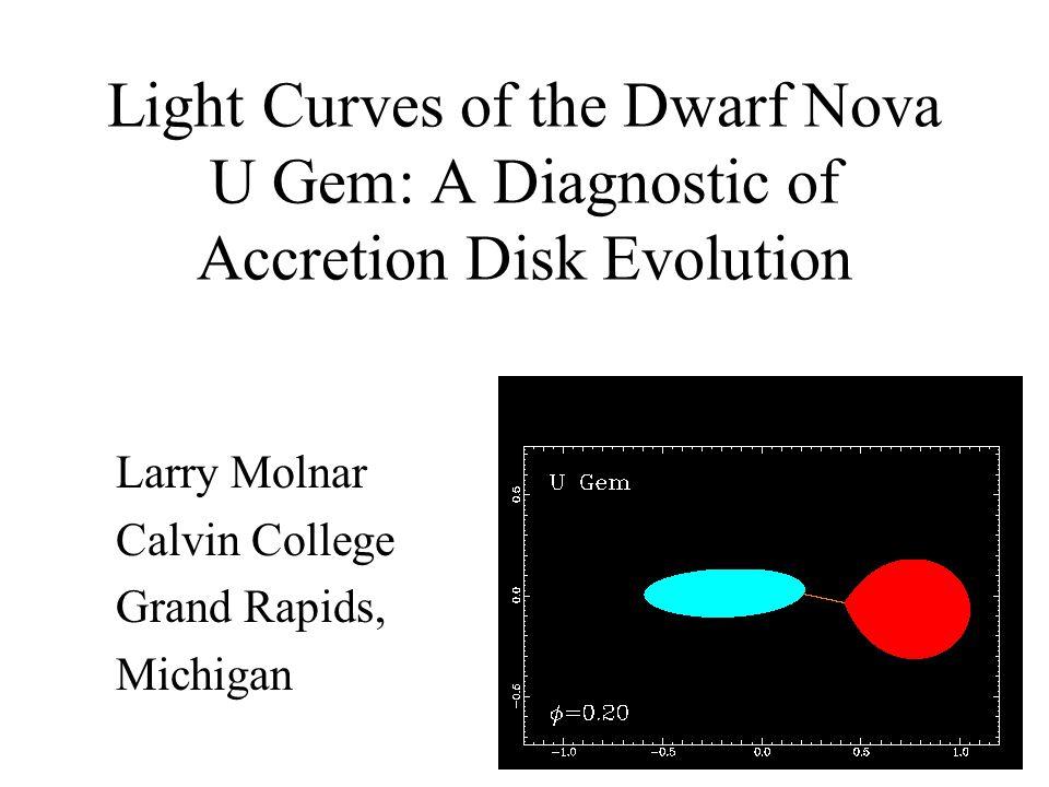 Outline Calvin-Rehoboth Twin Telescopes Project Dwarf Novae U Gem Preliminary Light Curves
