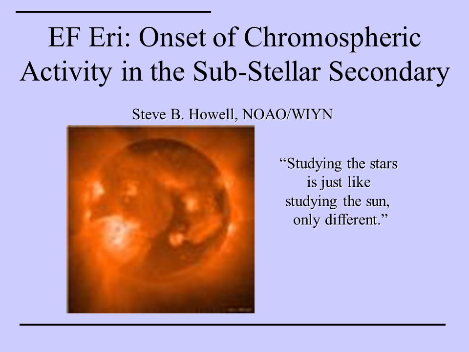 EF Eri: Onset of Chromospheric Activity in the Sub-Stellar Secondary Steve B.