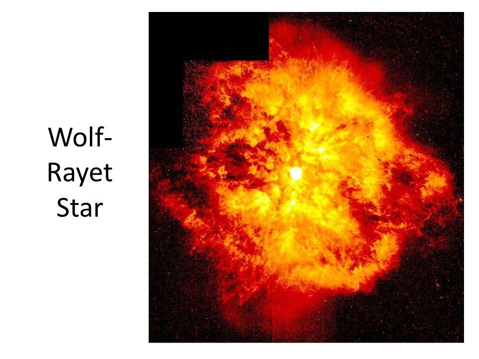 Wolf- Rayet Star