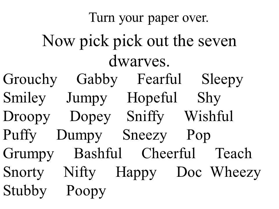 Now pick pick out the seven dwarves. Turn your paper over.