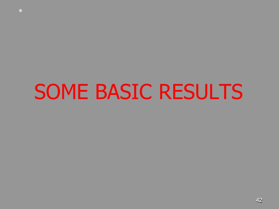 42 SOME BASIC RESULTS *