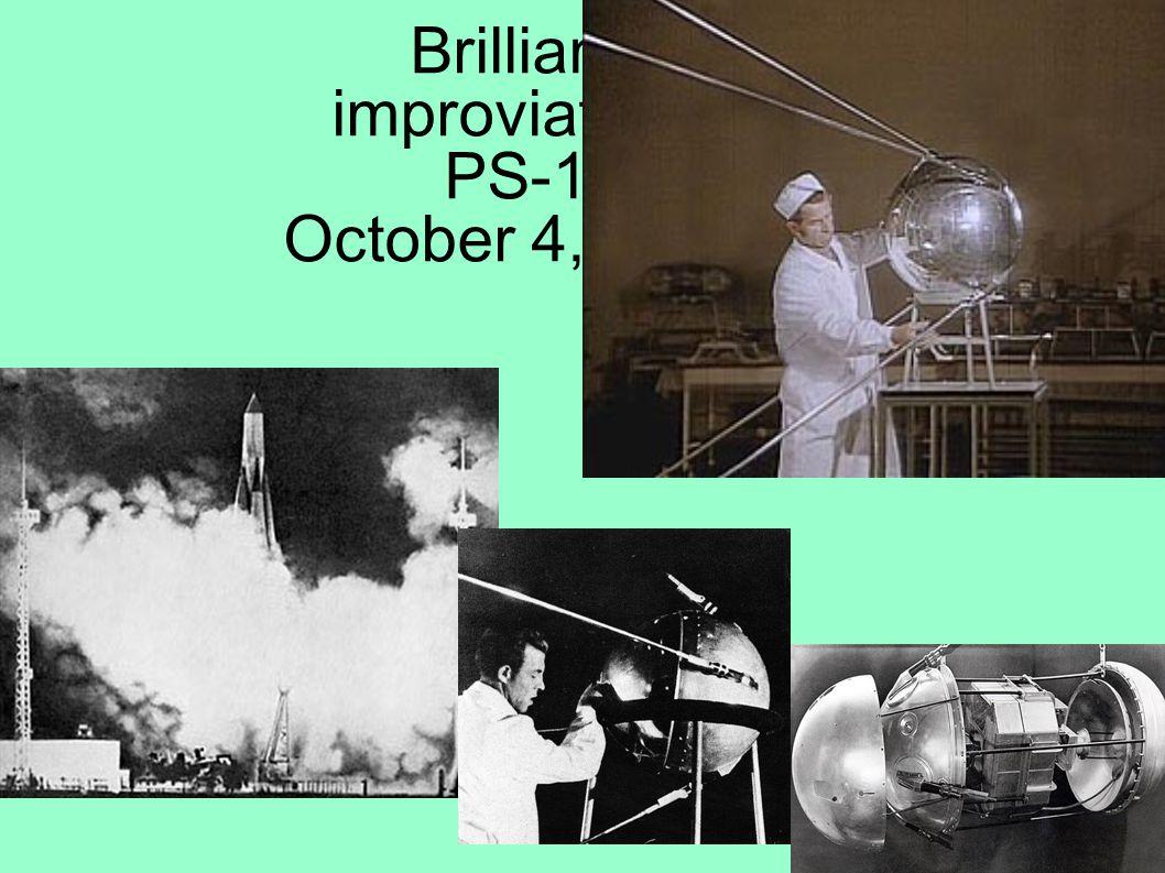 Brilliant improviation: PS-1 October 4, 1957