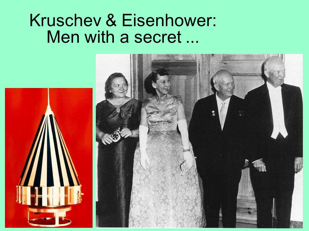 Kruschev & Eisenhower: Men with a secret...