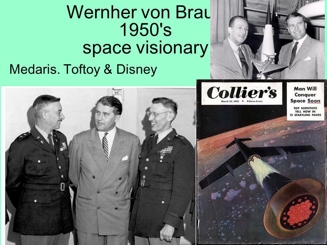 Wernher von Braun 1950 s space visionary Medaris. Toftoy & Disney