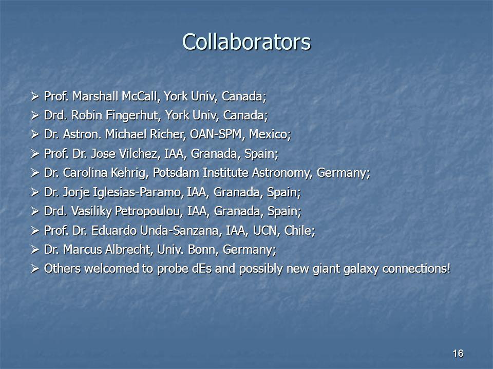 16 Collaborators  Prof. Marshall McCall, York Univ, Canada;  Drd.