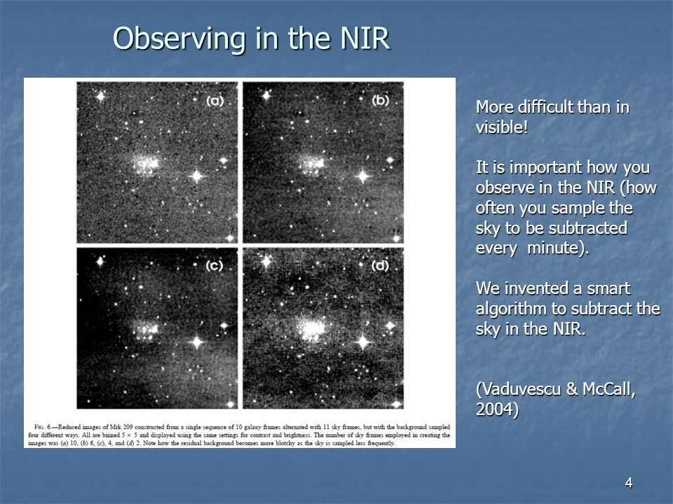 4 Observing in the NIR More difficult than in visible.