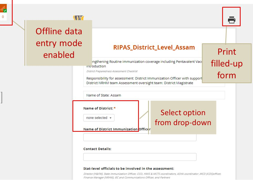 Offline data entry mode enabled Select option from drop-down Print filled-up form