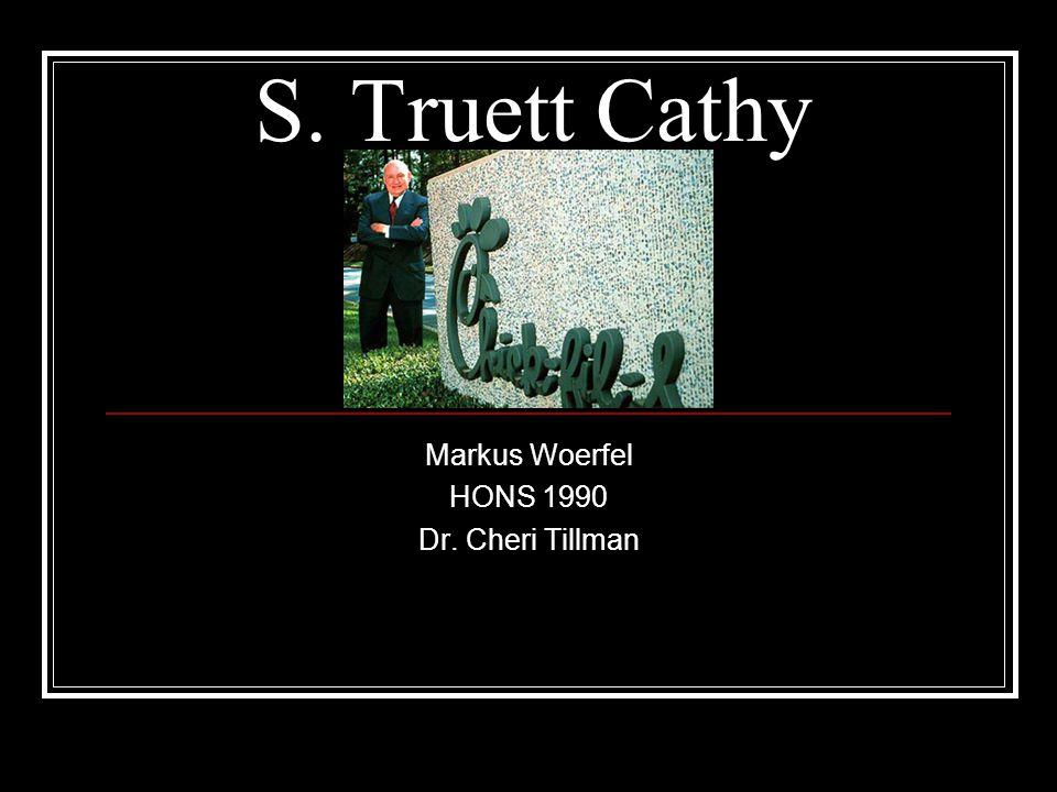 S. Truett Cathy Markus Woerfel HONS 1990 Dr. Cheri Tillman