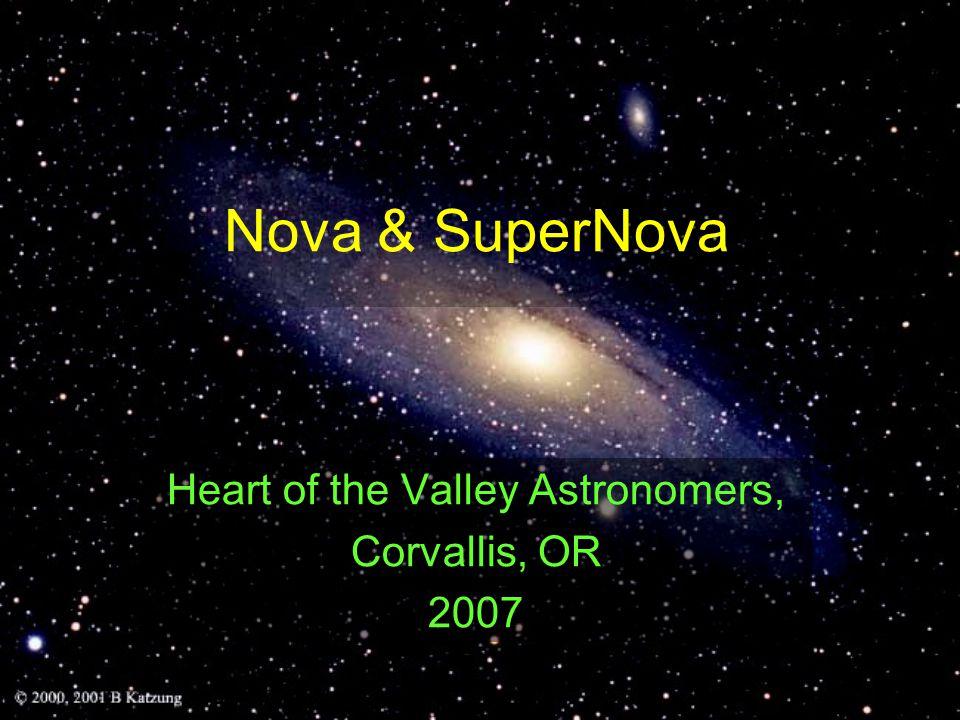 Nova & SuperNova Heart of the Valley Astronomers, Corvallis, OR 2007