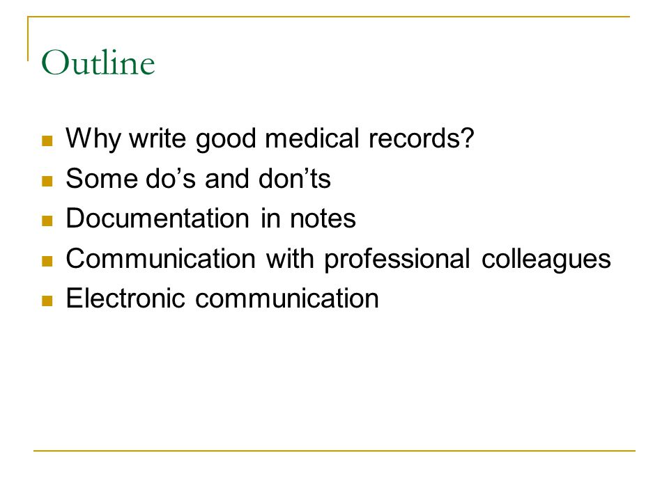 Outline Why write good medical records.