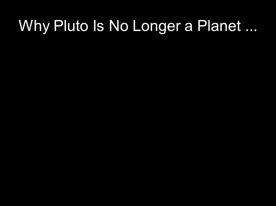 25 Why Pluto Is No Longer a Planet...