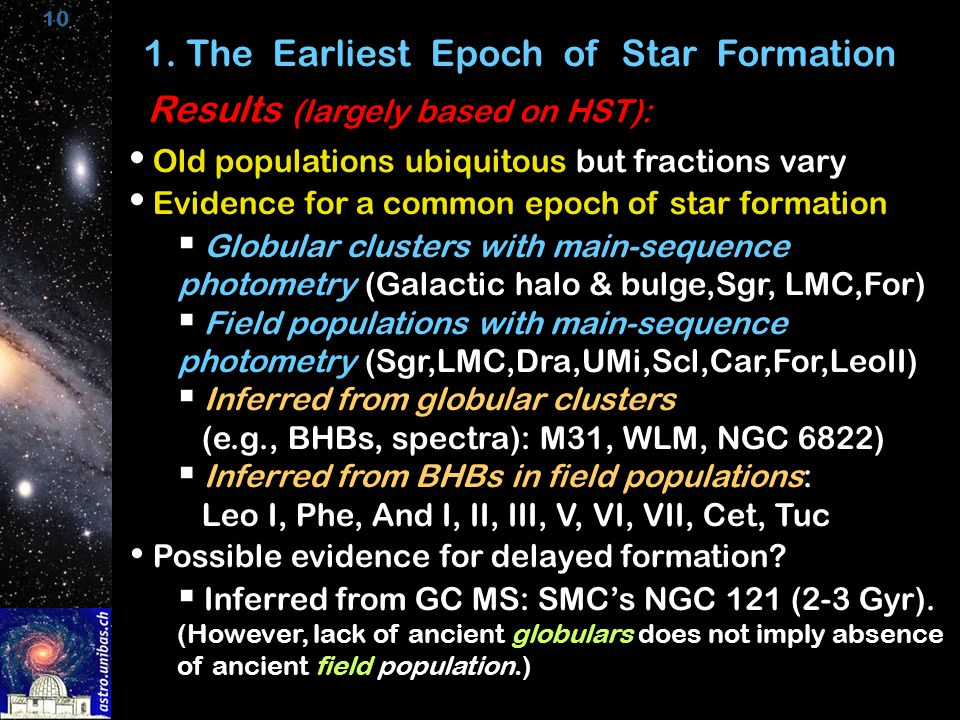 10 1. The Earliest Epoch of Star Formation Old populations ubiquitous but fractions vary Evidence for a common epoch of star formation  Globular clus