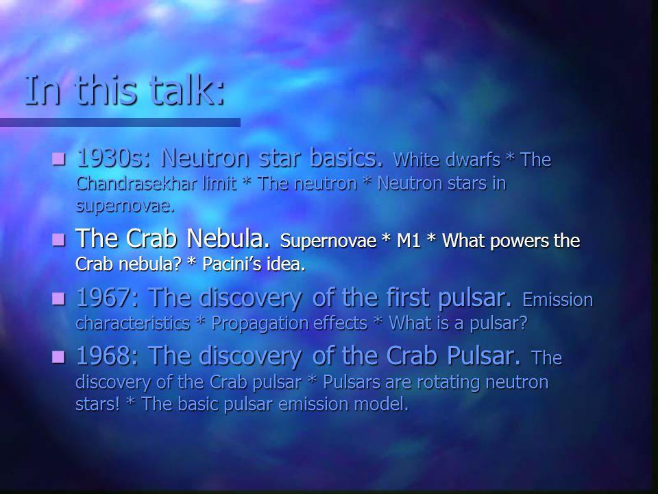 In this talk: 1930s: Neutron star basics.