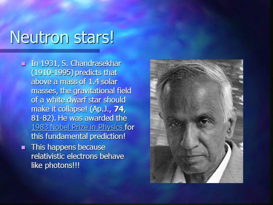 Neutron stars. In 1931, S.