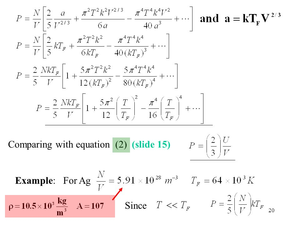 20 Comparing with equation (2) (slide 15) Example: For Ag Since