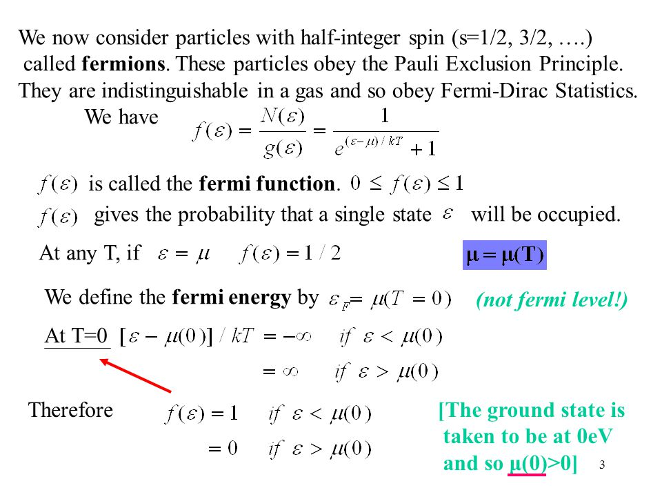 3 We now consider particles with half-integer spin (s=1/2, 3/2, ….) called fermions.