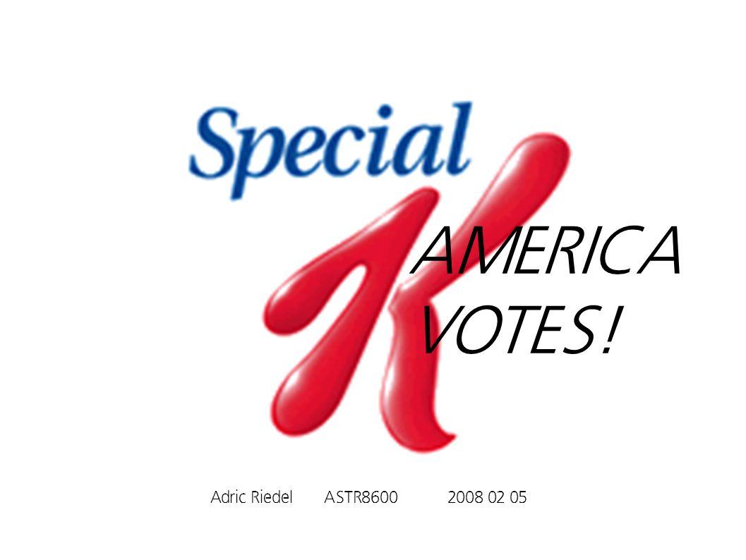AMERICA VOTES! Adric Riedel ASTR86002008 02 05