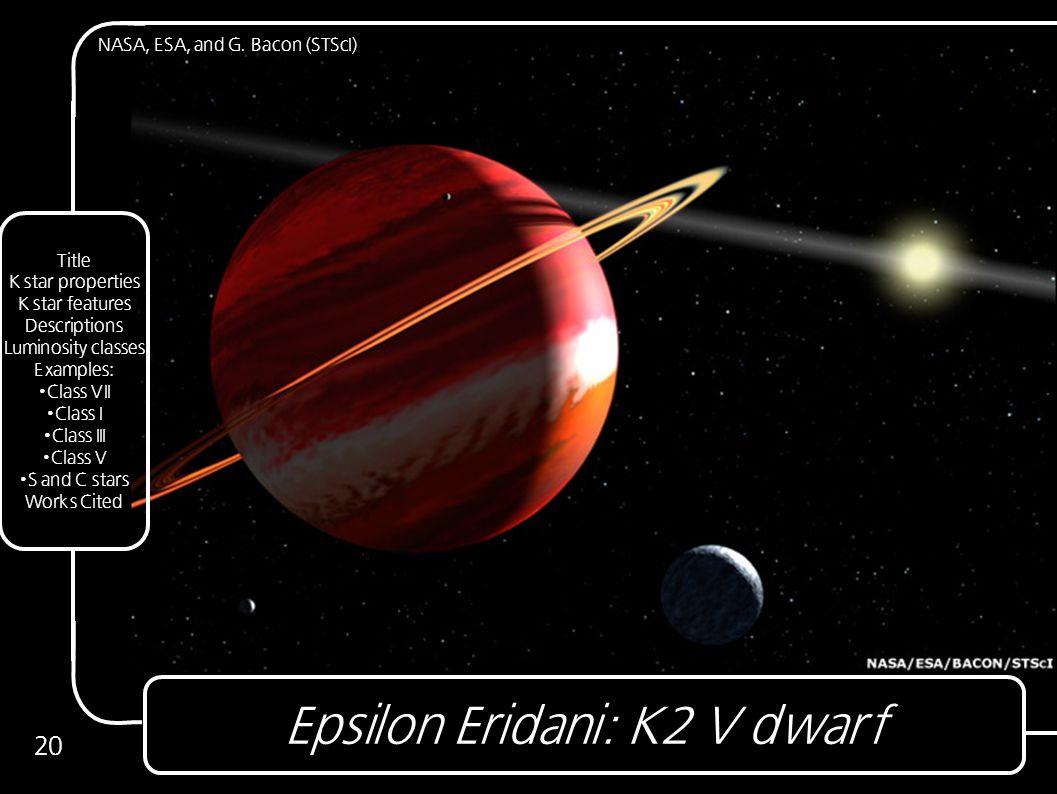 Epsilon Eridani: K2 V dwarf 20 NASA, ESA, and G.