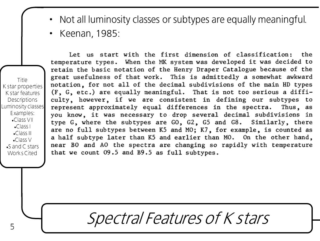 Not all luminosity classes or subtypes are equally meaningful.