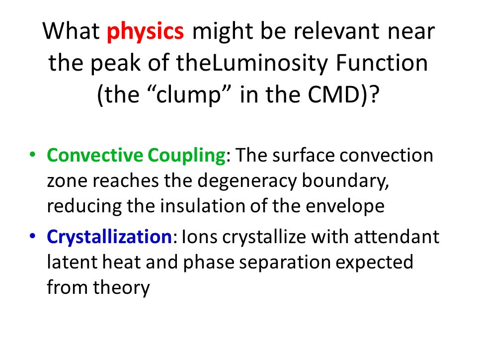 What physics might be relevant near the peak of theLuminosity Function (the clump in the CMD).