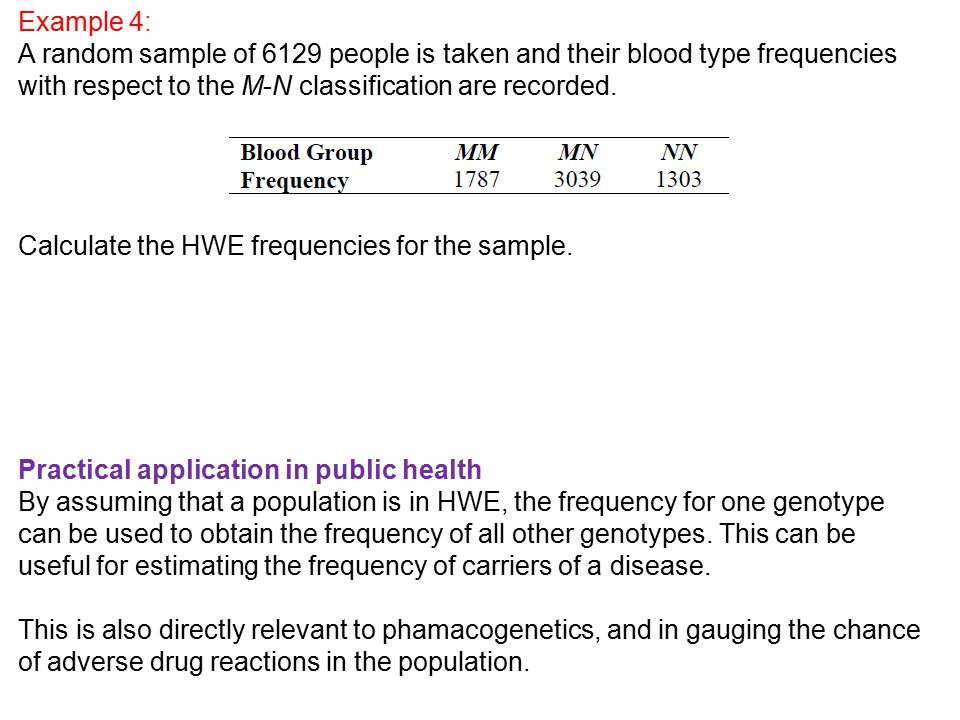 Example 4: A random sample of 6129 people is taken and their blood type frequencies with respect to the M-N classification are recorded.