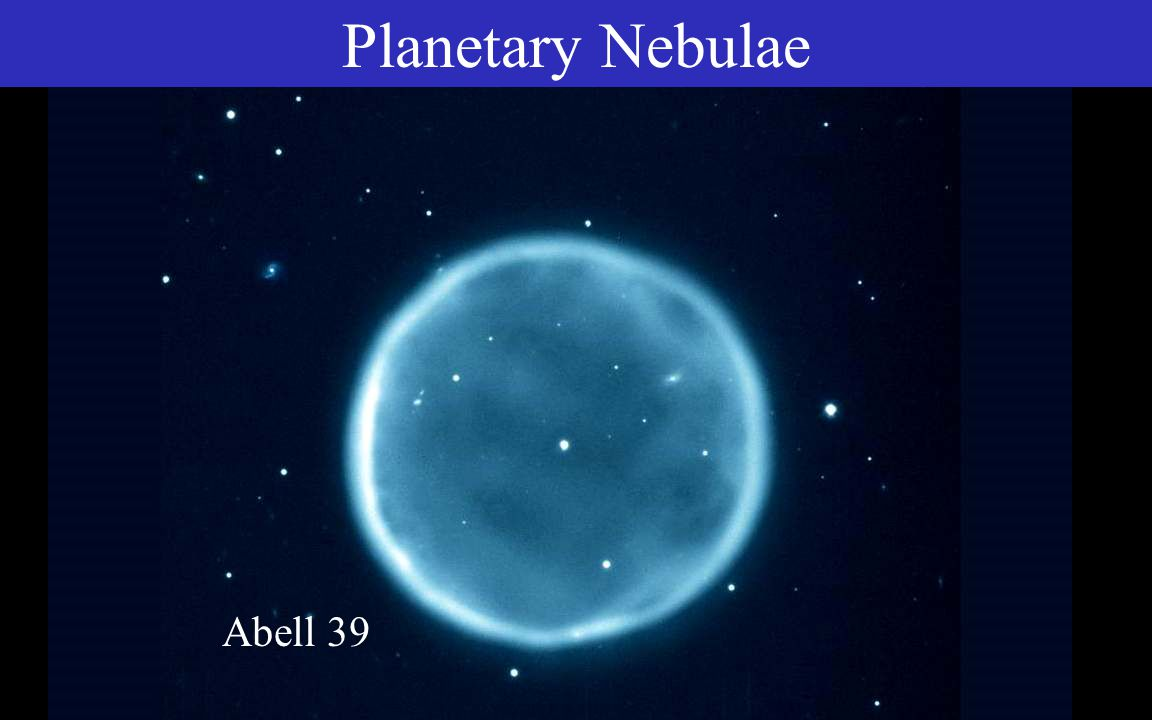 Double Shell- Burning Planetary Nebula Double Shell Burning   White Dwarf Hydrogen Helium Carbon/Oxygen Molecular Cloud Protostar Main Sequence Red Giant Core Helium- Burning Double Shell- Burning Planetary Nebula White Dwarf