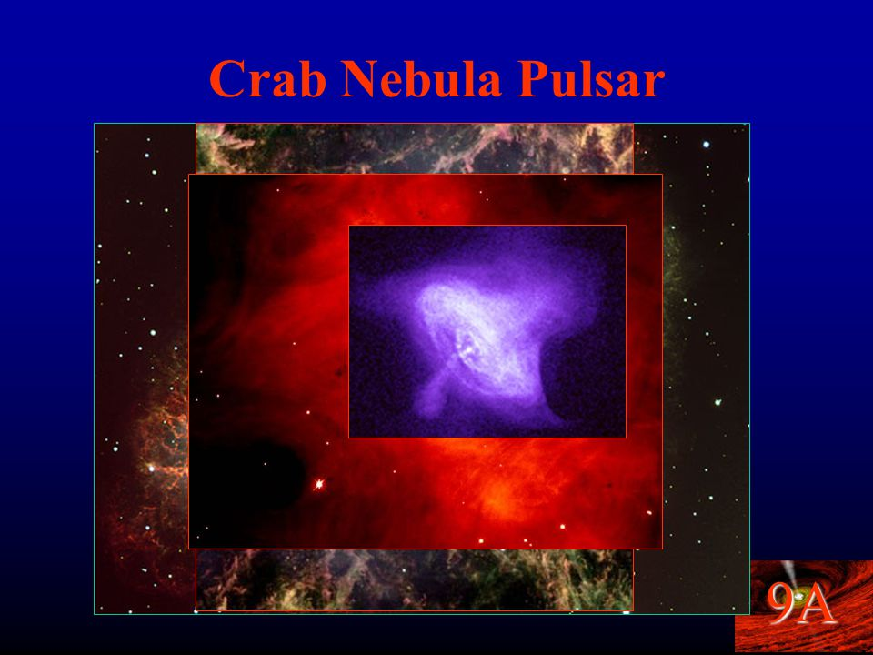 9A Pulsars Interstellar Lighthouses. See periodic bursts of radiation.