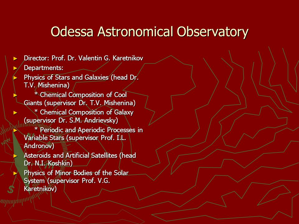 Odessa Astronomical Observatory ► Director: Prof. Dr. Valentin G. Karetnikov ► Departments: ► Physics of Stars and Galaxies (head Dr. T.V. Mishenina)