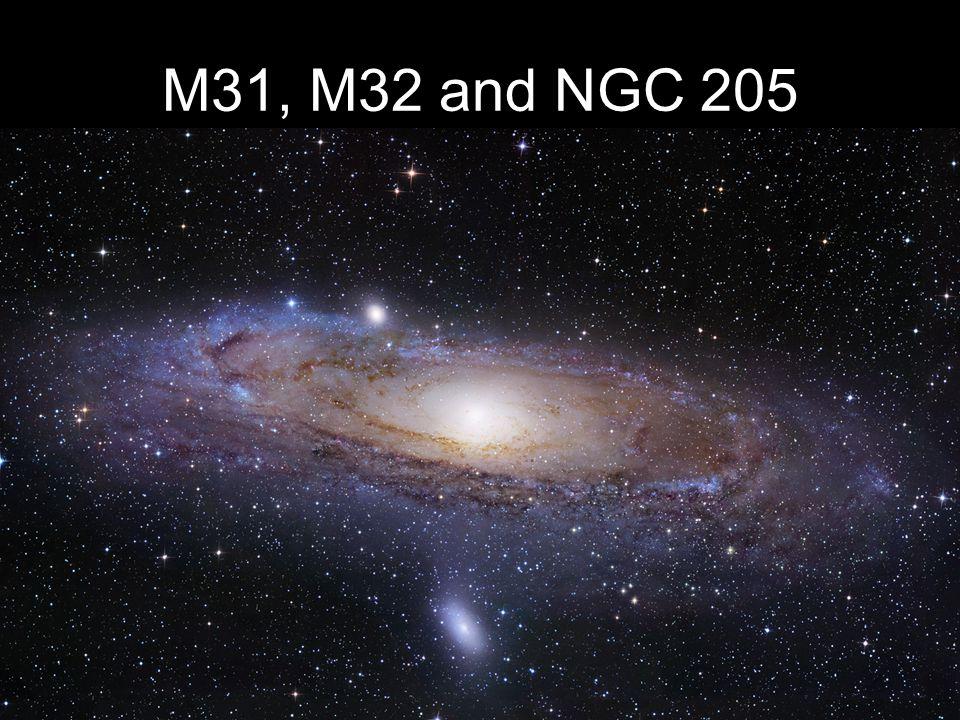 M31, M32 and NGC 205