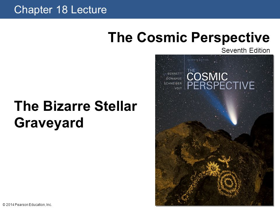 Chapter 18 Lecture The Cosmic Perspective Seventh Edition © 2014 Pearson Education, Inc.