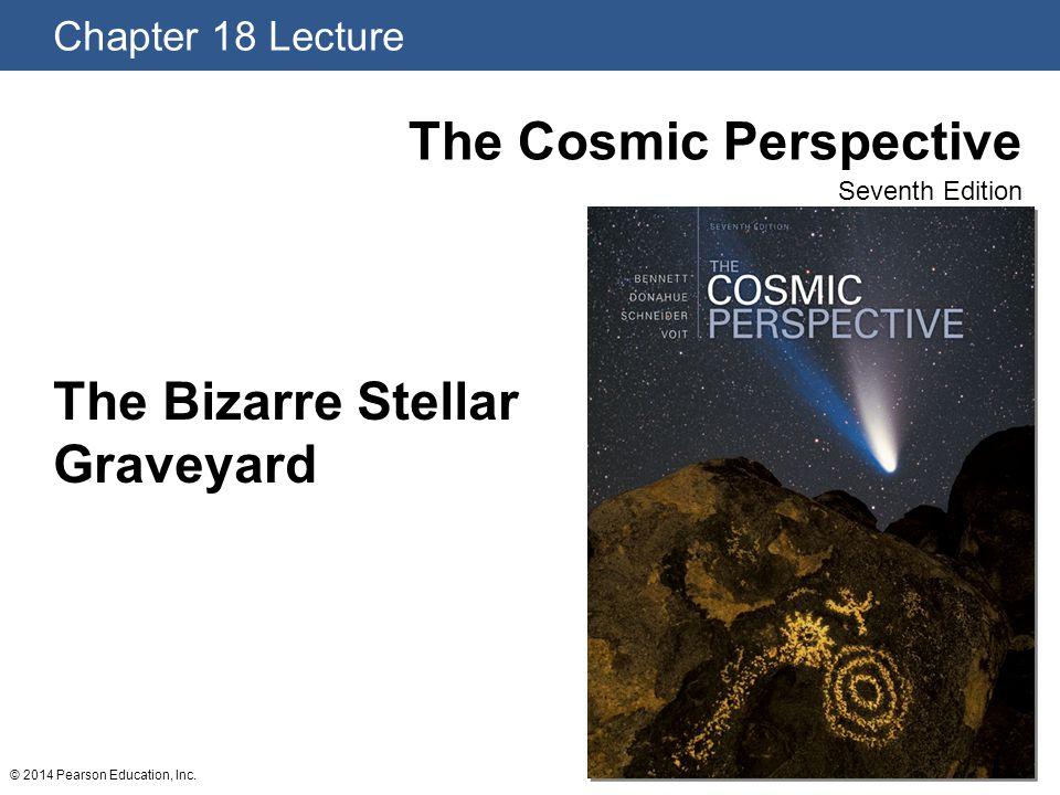 © 2014 Pearson Education, Inc. The Bizarre Stellar Graveyard
