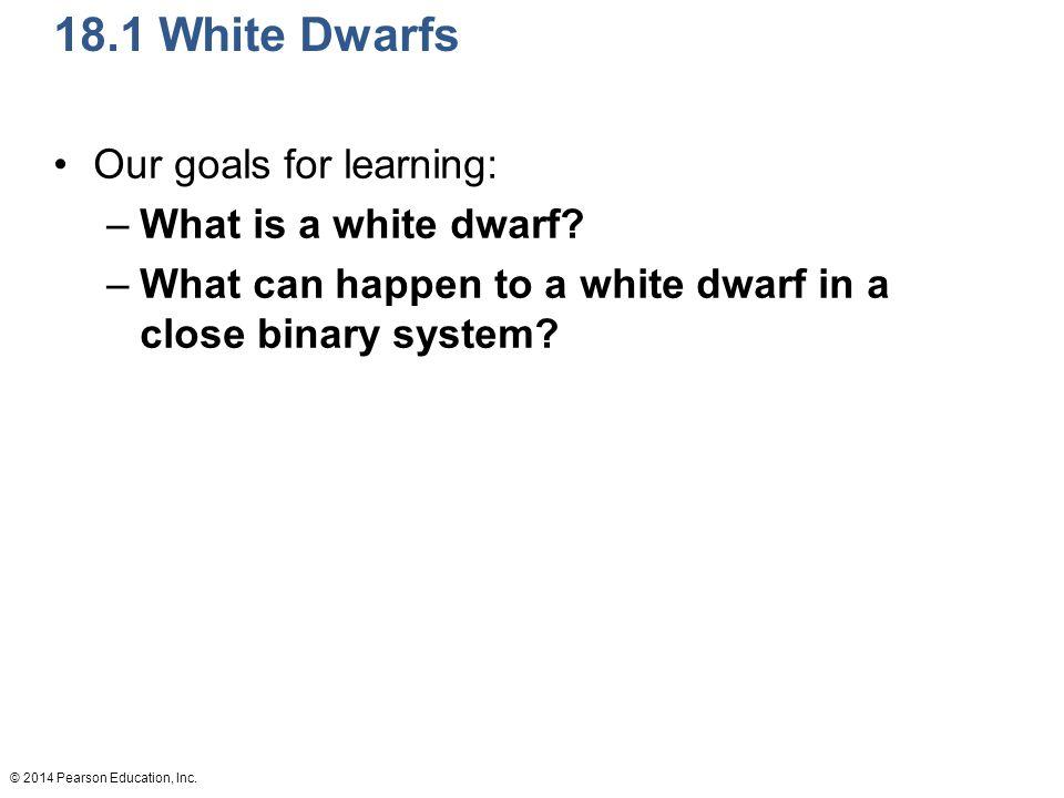 © 2014 Pearson Education, Inc. What is a white dwarf?
