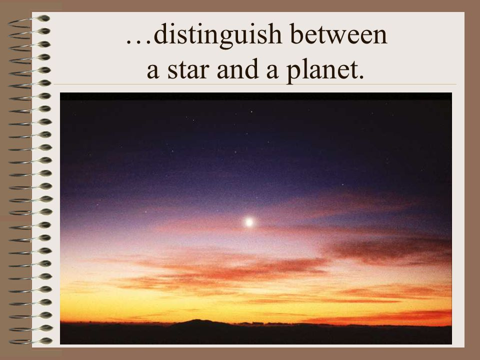 …distinguish between a star and a planet.