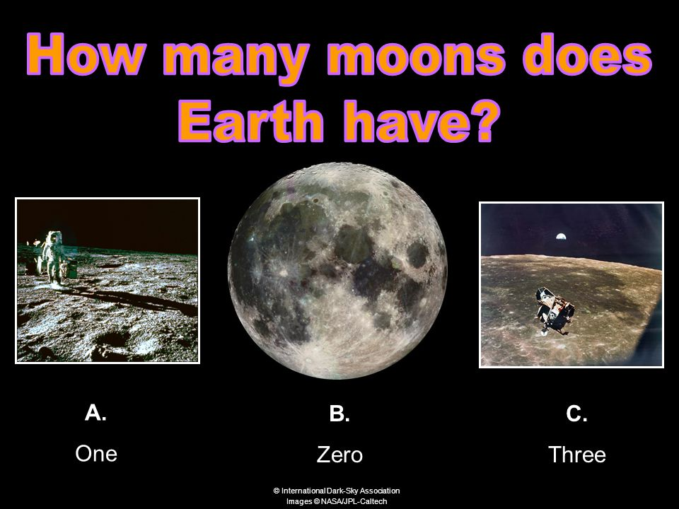 A. One B. Zero C. Three © International Dark-Sky Association Images © NASA/JPL-Caltech