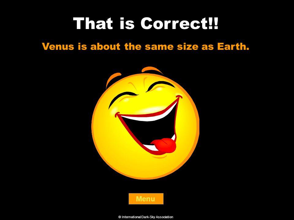 I'm sorry. That is incorrect! Try Again © International Dark-Sky Association