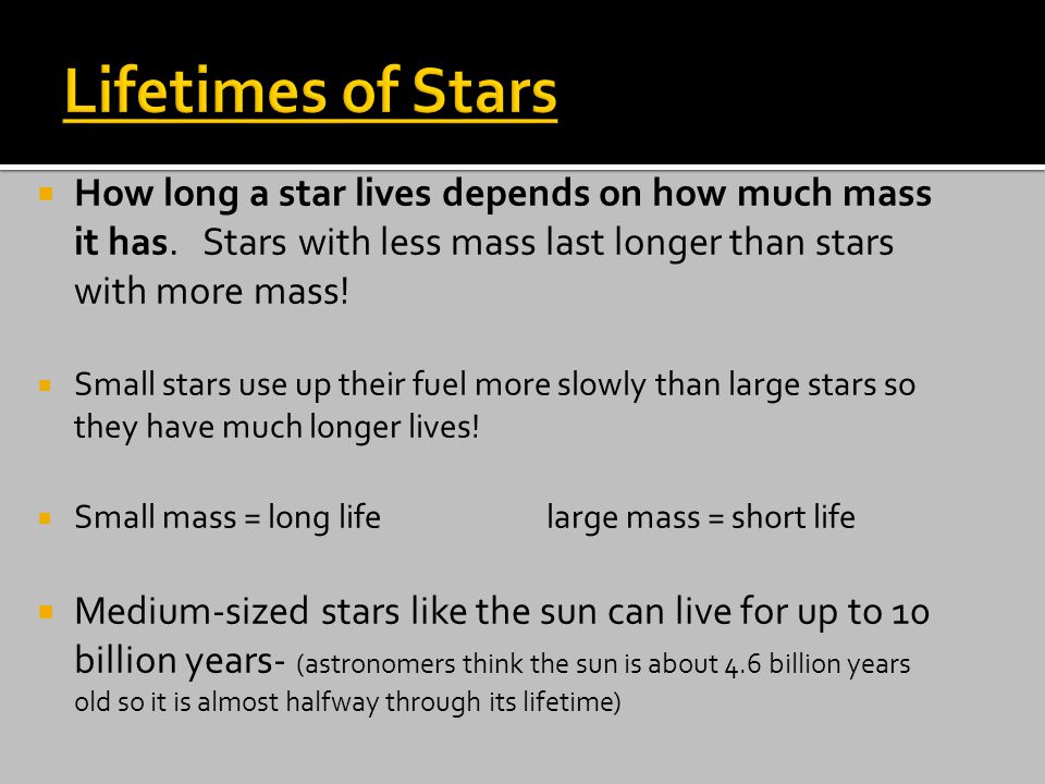  How long a star lives depends on how much mass it has.