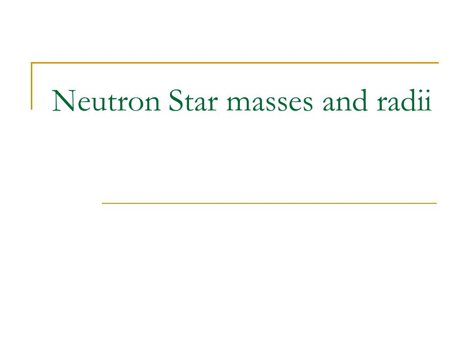 Neutron Star masses and radii