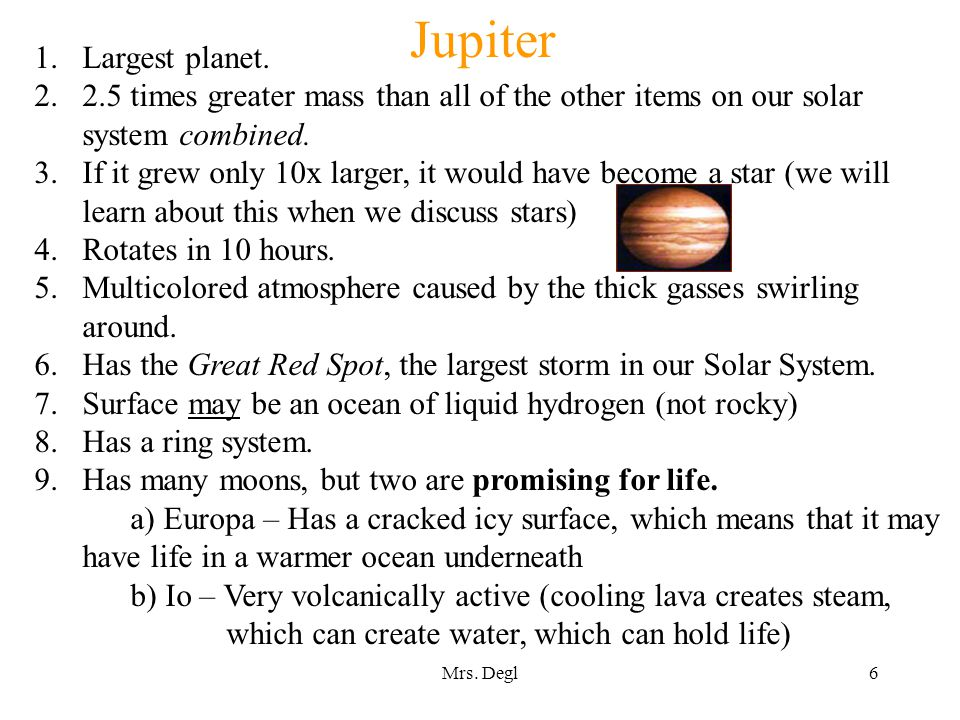 Mrs. Degl6 Jupiter 1.Largest planet.