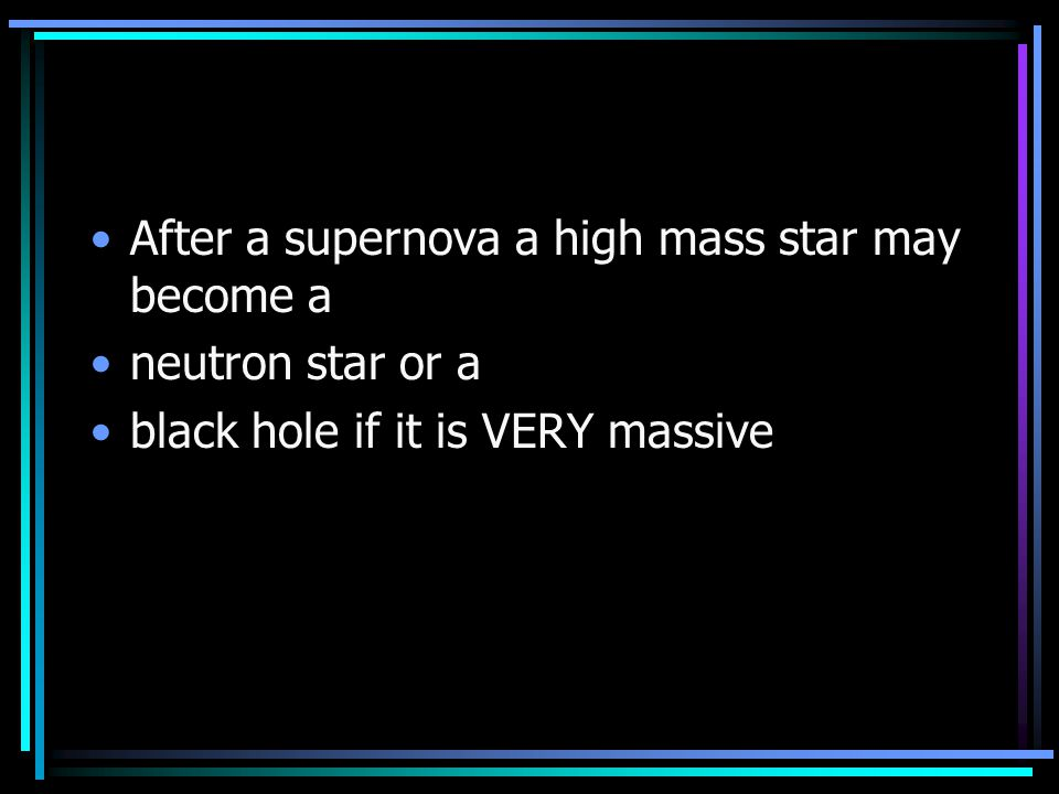 High mass stars After the main sequence, stars with a mass much greater than the sun can burn and create larger and larger elements When it gets to ir