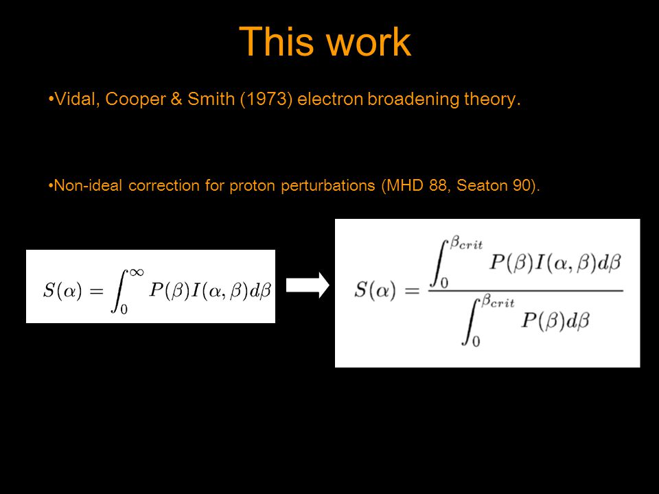 This work Vidal, Cooper & Smith (1973) electron broadening theory.
