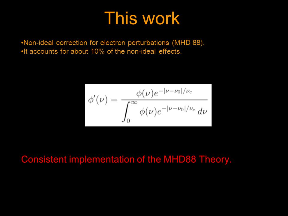 This work Non-ideal correction for electron perturbations (MHD 88).